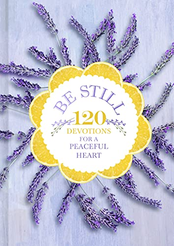 Be Still: 120 Devotions for a Peaceful Heart (English Edition)
