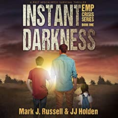 Instant Darkness: A Post Apocalyptic Survival Thriller