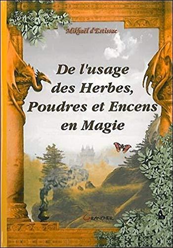 De l'usage des herbes, poudres et encens en Magie