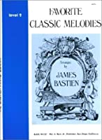 Favorite Classic Melodies, Level 2(The Bastien Piano Library) by Unknown(1981-01-01)