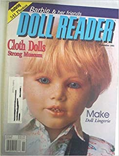 DOLL READER - COLLECTOR'S GUIDE TO DOLLS & MINIATURES November 1991 Volume XIX No. 9 (Antique. Collectible. Doll Artist Dolls. Doll Dressing/Making. Paper Dolls. Cloth Dolls Strong Museum. Make Doll Lingerie. Barbie & her friends)