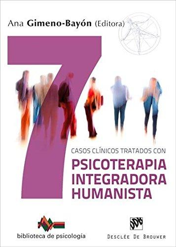 Siete casos clínicos tratados con Psicoterapia Integradora Humanista (Biblioteca de Psicología)
