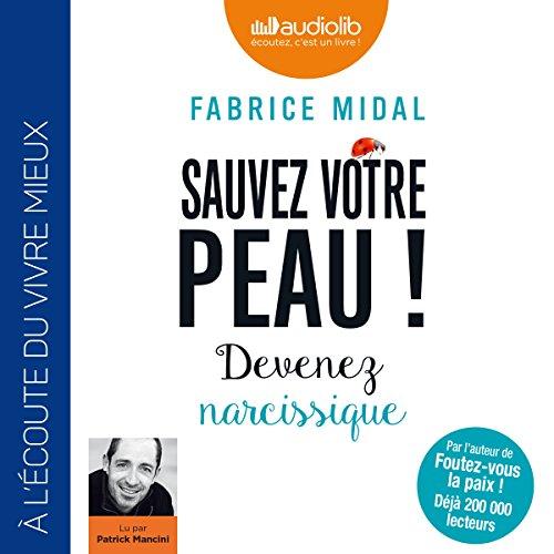 FABRICE MIDAL - SAUVEZ VOTRE PEAU ! DEVENEZ NARCISSIQUE [2018] [MP3 320KBPS]