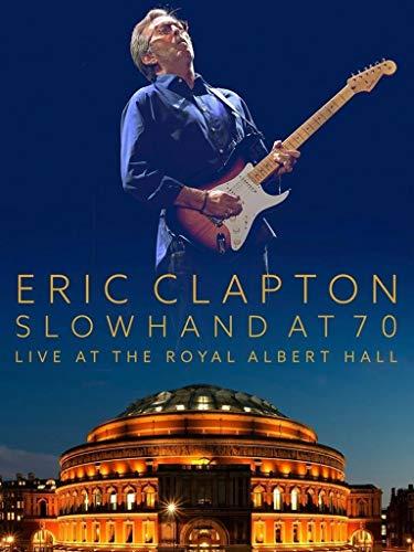 Eric Clapton - Slowhand at 70: Live at the Royal Albert Hall
