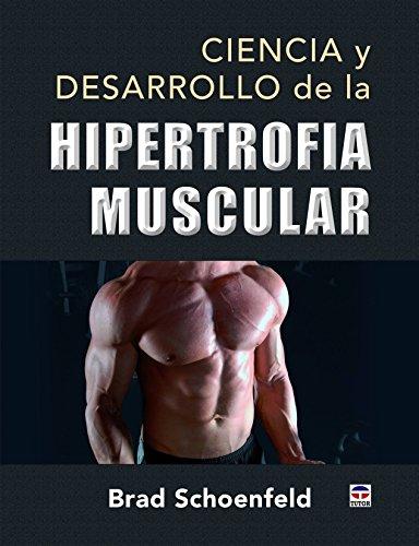 Ciencia y desarrollo de la hipertrofia muscular