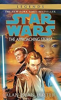 The Approaching Storm: Star Wars Legends (Star Wars - Legends) by [Alan Dean Foster]