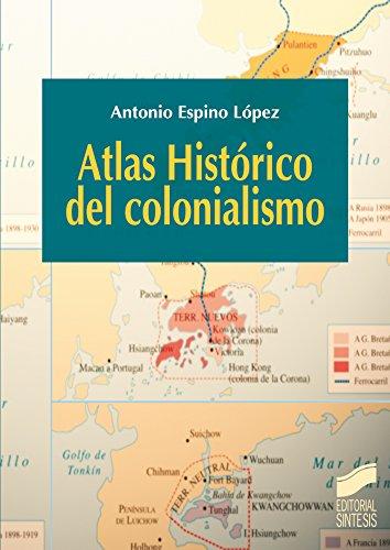 Atlas Histórico del colonialismo (Atlas históricos nº 14) eBook: Espino López, Antonio: Amazon.es: Tienda Kindle
