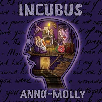 Anna-Molly by Incubus