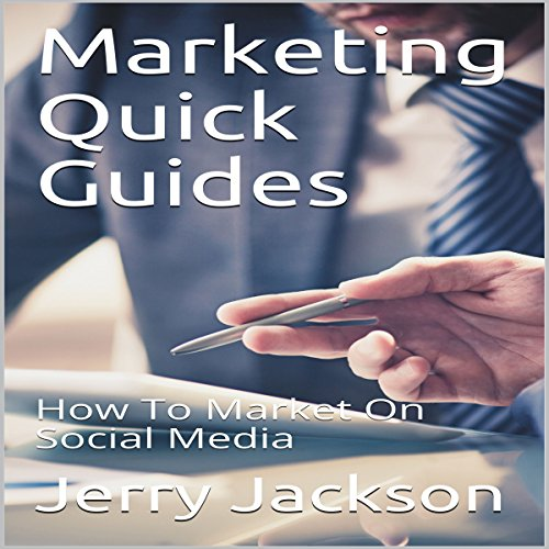 Marketing Quick Guides: How to Market on Social Media audiobook cover art