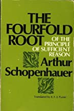On the fourfold root of the principle of sufficient reason (The Open Court library of philosophy)
