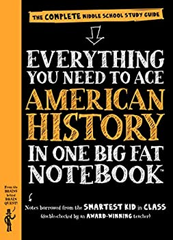 Everything You Need to Ace American History in One Big Fat Notebook  The Complete Middle School Study Guide  Big Fat Notebooks