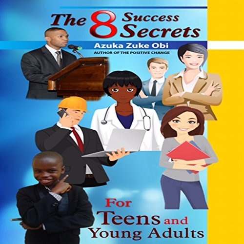 The 8 Success Secrets for Teens and Young Adults audiobook cover art