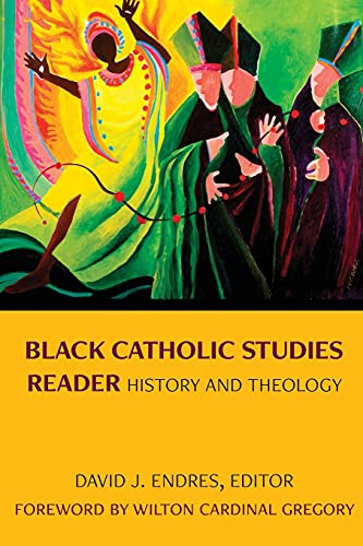 Compare Textbook Prices for Black Catholic Studies Reader: History and Theology  ISBN 9780813234298 by Endres, David J,Endres, David J.,Gregory, Wilton Cardinal
