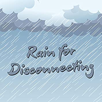 Rain for Disconnecting