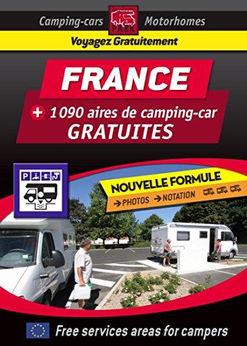 CAMPING CAR : Guide Numérique FRANCE des aires de camping-car GRATUITES (French Edition)