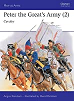 Peter the Great's Army (2): Cavalry (Men-at-Arms)