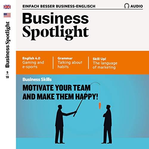 Business Spotlight Audio - Motivate your team! 5/2019 cover art