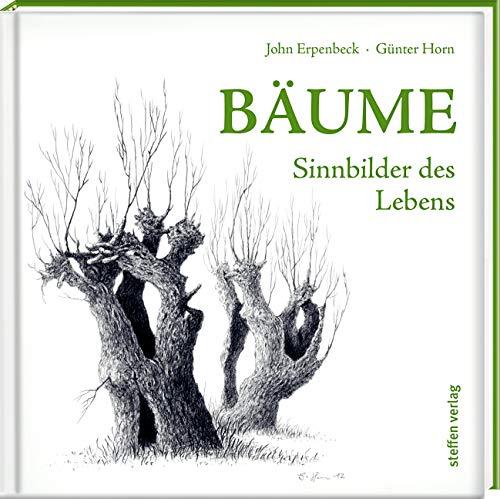 Bäume: Sinnbilder des Lebens (Literarische Lebensweisheiten)
