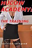 Hucow Academy 1/3: The Training