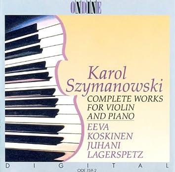 Szymanowski, K.: Violin and Piano Music (Complete)