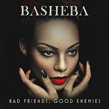 Bad Friends, Good Enemies