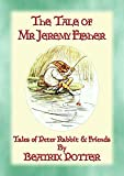 THE TALE OF MR JEREMY FISHER - Book 08 in the Tales of Peter Rabbit & Friends:  Book 08 in the Tales of Peter Rabbit & Friends