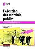 Exécution des marchés publics - Mise en oeuvre administrative et financière
