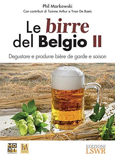 Le birre del Belgio II: Degustare e produrre bière de garde e saison (Italian Edition)