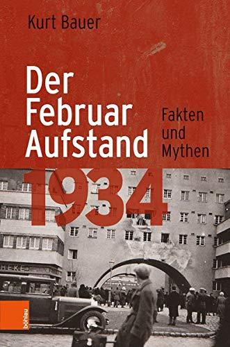 Der Februaraufstand 1934: Fakten und Mythen