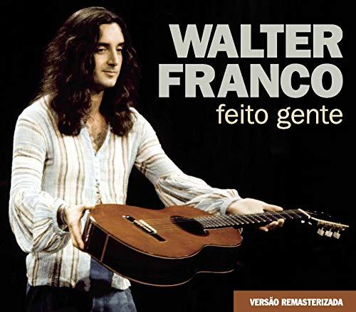 WALTER FRANCO - FEITO GENTE (REMASTERIZADO)