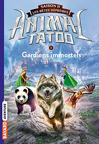 Animal Tatoo saison 2 - Les bêtes suprêmes, Tome 01: Gardiens Immortels