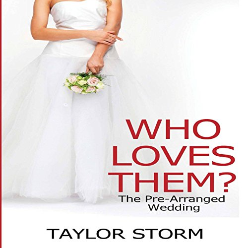 Who Loves Them?: The Pre-Arranged Wedding audiobook cover art