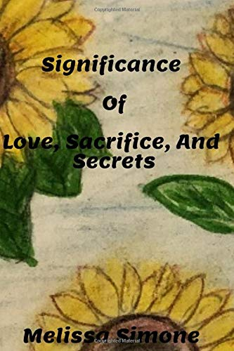 Significance of Love, Sacrifice, and Secrets: A Sneak Peek