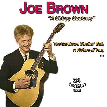 "Joe Brown - ""A Chirpy Cockney"" - The Darktown Strutters' Ball (24 Successes 1962)"