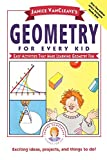 Janice VanCleave's Geometry for Every Kid: Easy Activities That Make Learning Geometry Fun: 106 (Science for Every Kid Series)