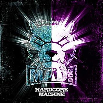 Hardcore machine