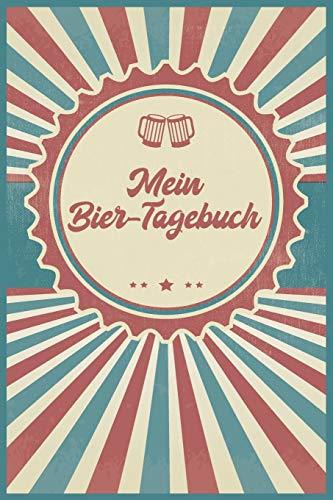 Mein Bier-Tagebuch: A5 ( 6x9 in) Bier-Journal für Genießer I 110 Seiten zum selbstausfüllen I Egal ob Weizen, Helles oder Dunkles Bier