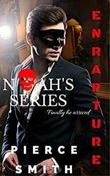 Enrapture: Noah's Series: A gay paranormal tale with a difference... an epic romance! by [Pierce Smith]