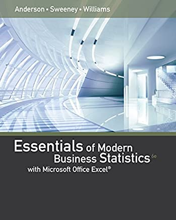 Essentials of Modern Business Statistics with Microsoft Excel by David R. Anderson (2015-01-01)