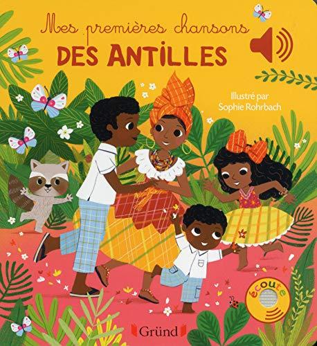 Mes premières chansons des Antilles – Livre sonore avec 6 puces – Dès 1 an