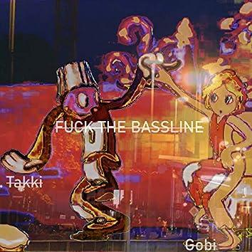Fuck the Bassline