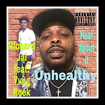 Unhealthy (feat. Yvng Reek)