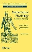 Mathematical Physiology: II: Systems Physiology (Interdisciplinary Applied Mathematics, 8/2)