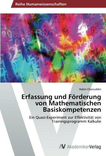 Erfassung und Förderung von Mathematischen Basiskompetenzen: Ein Quasi-Experiment zur Effektivität von Trainingsprogramm Kalkulie