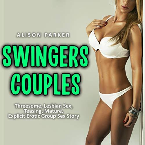 Swingers Couples: Threesome, Lesbian Sex, Teasing, Mature, Explicit Erotic Group Sex Story Titelbild
