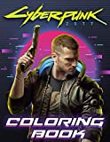 Cyberpunk Coloring Book: An Interesting Coloring Book For Adults Who Love Video Game. Several Illustrations Of Cyberpunk 2077 To Color. A Effective Way to Relax And Unwind