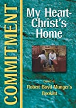 Commitment: My Heart, Christ's Home