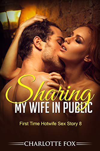 Sharing my Wife in Public: First Time Hotwife Sex Story 8 (English Edition)