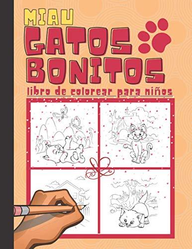 Miau Gatos Bonitos Libro de Colorear para Niños: Libro infantil A partir de 3 años - Fantástico Libro de Actividades Para los amantes de los animales ... Cuaderno con Divertidos Dibujos para regalar