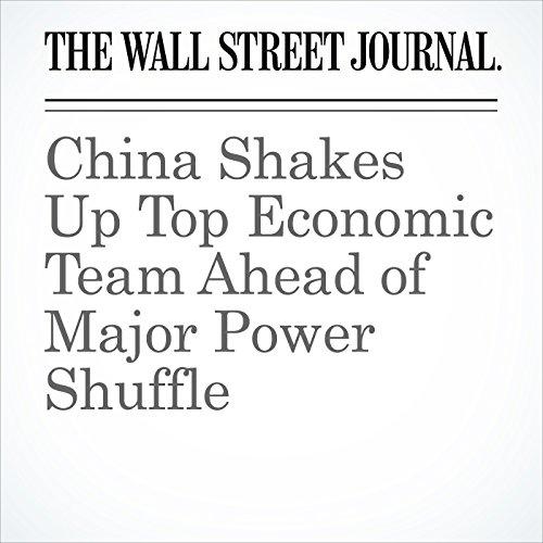 China Shakes Up Top Economic Team Ahead of Major Power Shuffle copertina